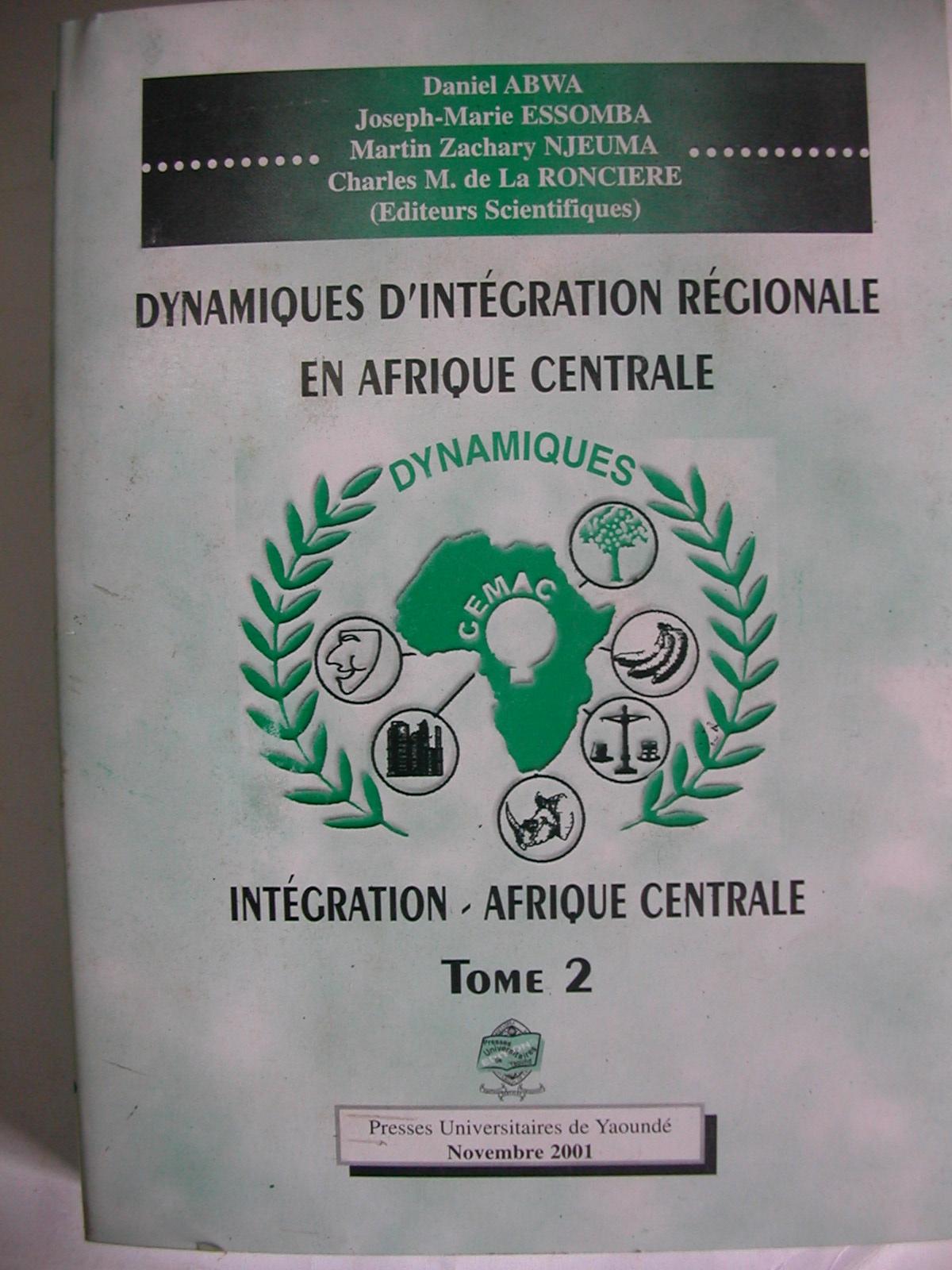 Dynamiques d'intégration régionale en Afrique centrale (2001)1